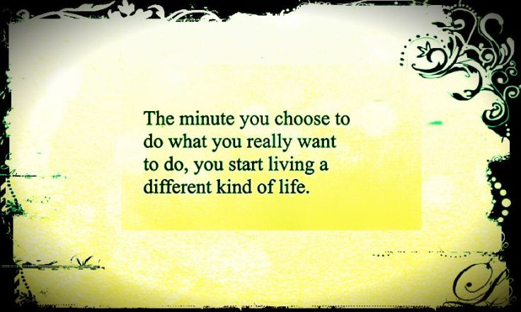you choose to live a different life